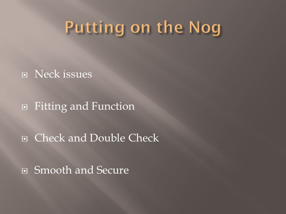 Neck issues Fitting and Function Check and Double Check Smooth and Secure