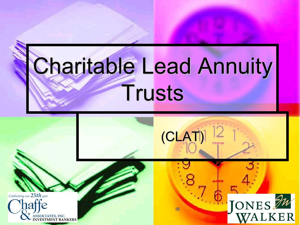 58 Charitable Lead Annuity Trusts (CLAT)