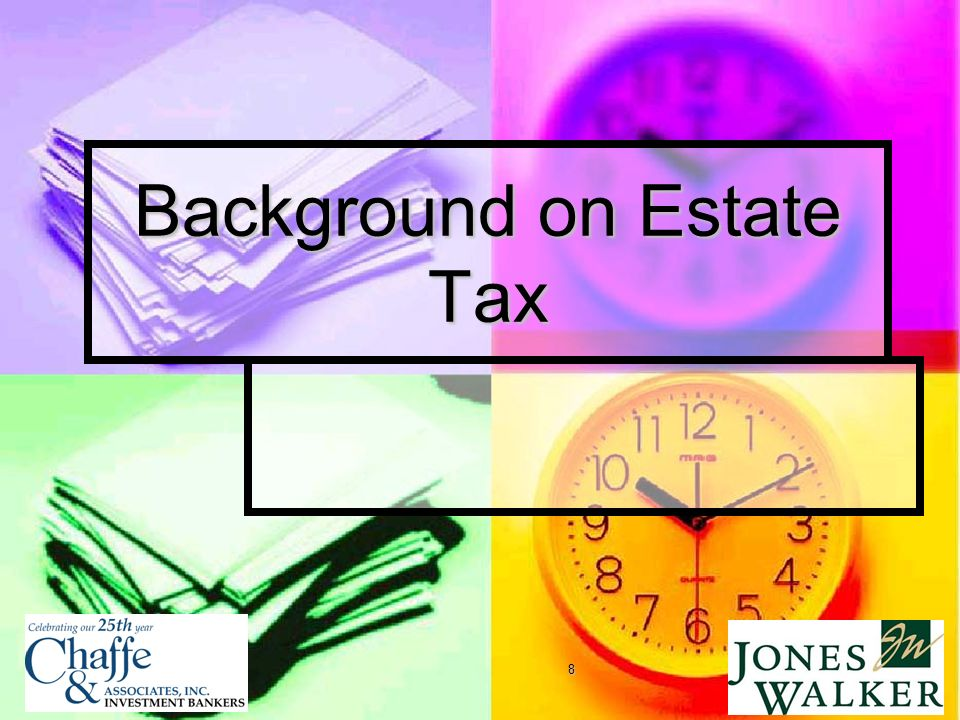 8 Background on Estate Tax