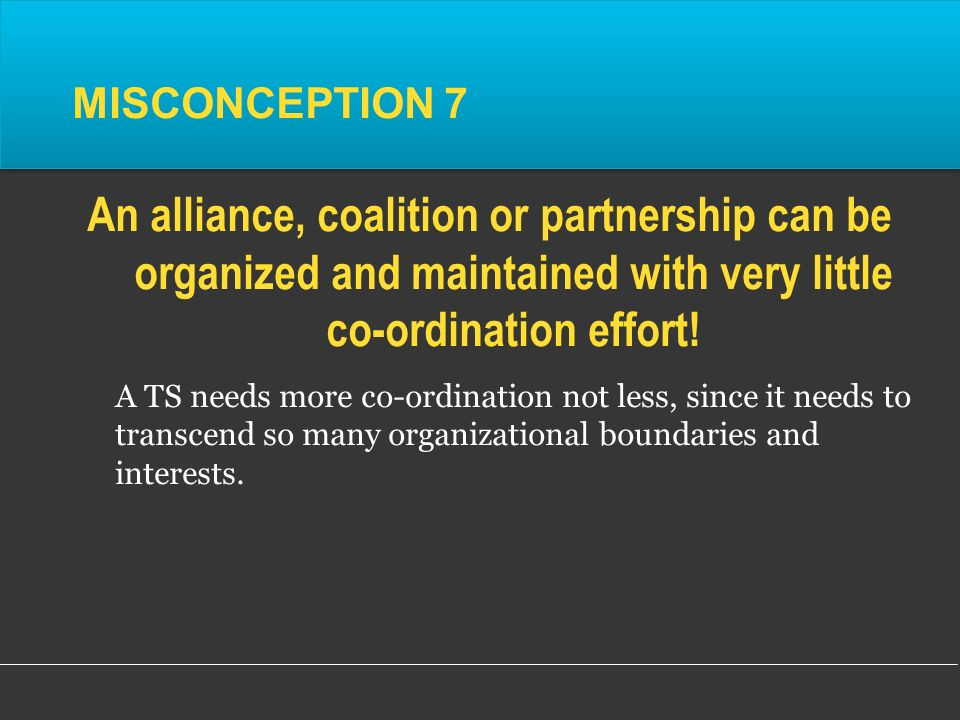 A TS needs more co-ordination not less, since it needs to transcend so many organizational boundaries and interests.