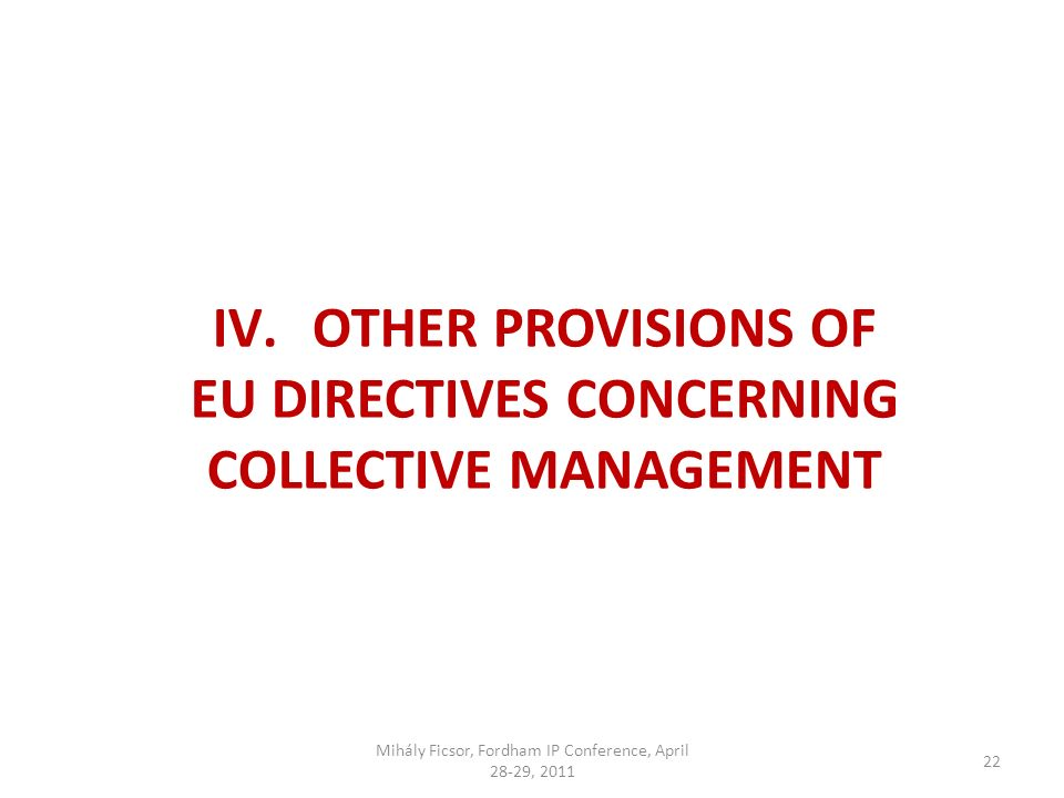 22 IV.OTHER PROVISIONS OF EU DIRECTIVES CONCERNING COLLECTIVE MANAGEMENT