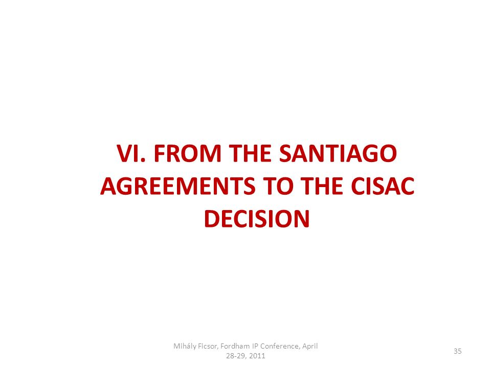 35 VI. FROM THE SANTIAGO AGREEMENTS TO THE CISAC DECISION