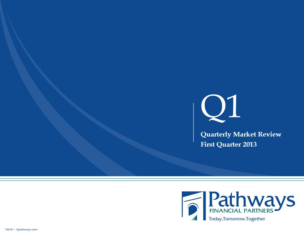 Q1 Quarterly Market Review First Quarter 2013