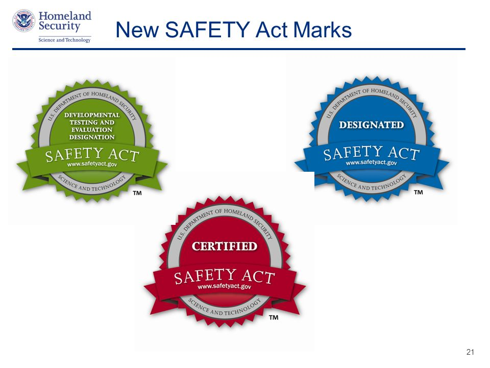 Presenters Name June 17, 2003 New SAFETY Act Marks 21