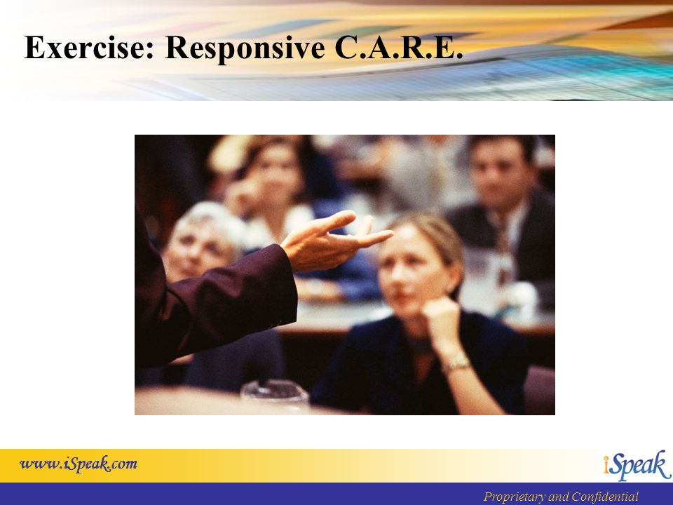Proprietary and Confidential Exercise: Responsive C.A.R.E.