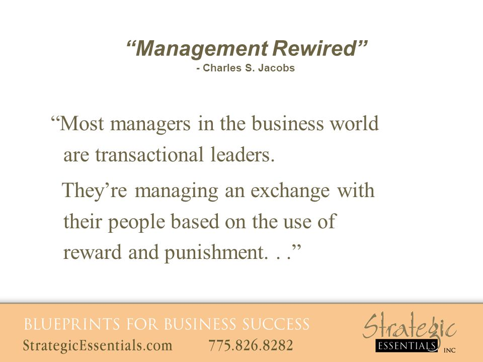 Most managers in the business world are transactional leaders.