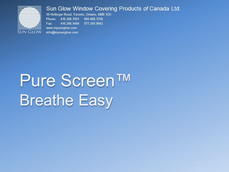 Pure Screen Breathe Easy Sun Glow Window Covering Products of Canada Ltd.