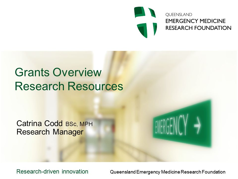 Queensland Emergency Medicine Research Foundation Research-driven innovation Queensland Emergency Medicine Research Foundation Research-driven innovation Grants Overview Research Resources Catrina Codd BSc, MPH Research Manager