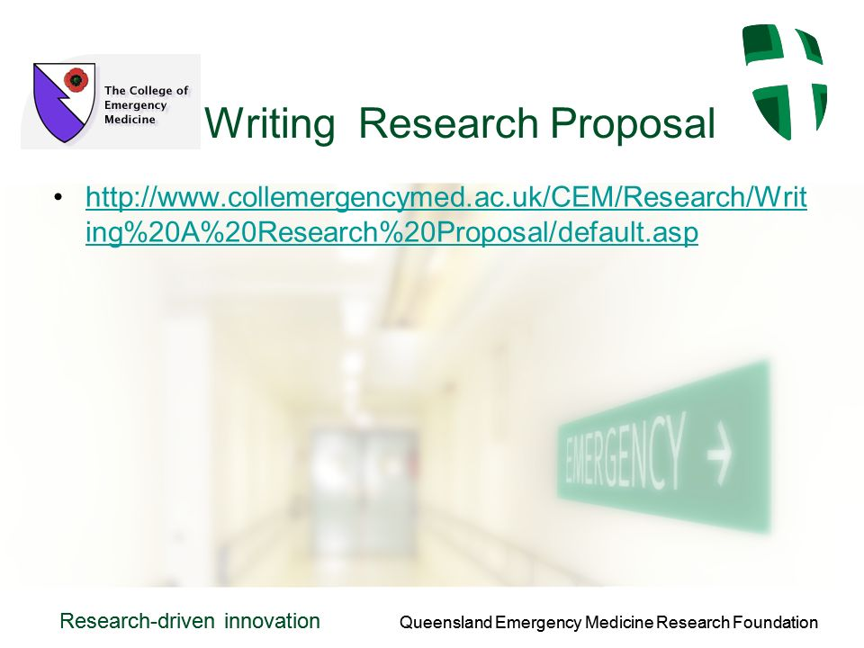 Queensland Emergency Medicine Research Foundation Research-driven innovation Queensland Emergency Medicine Research Foundation Research-driven innovation Writing Research Proposal   ing%20A%20Research%20Proposal/default.asphttp://  ing%20A%20Research%20Proposal/default.asp