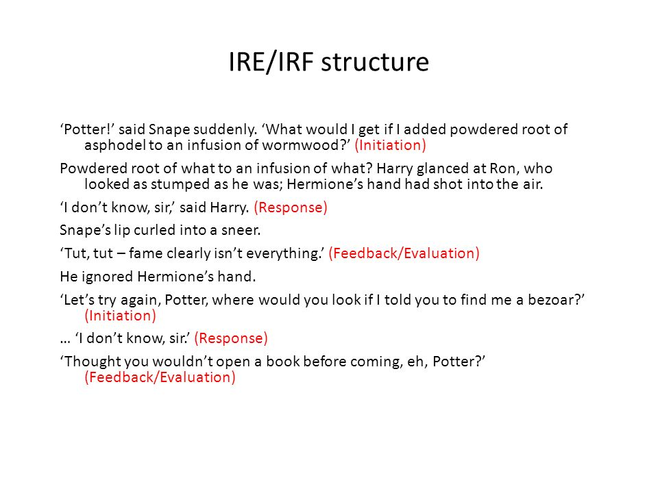 IRE/IRF structure Potter. said Snape suddenly.