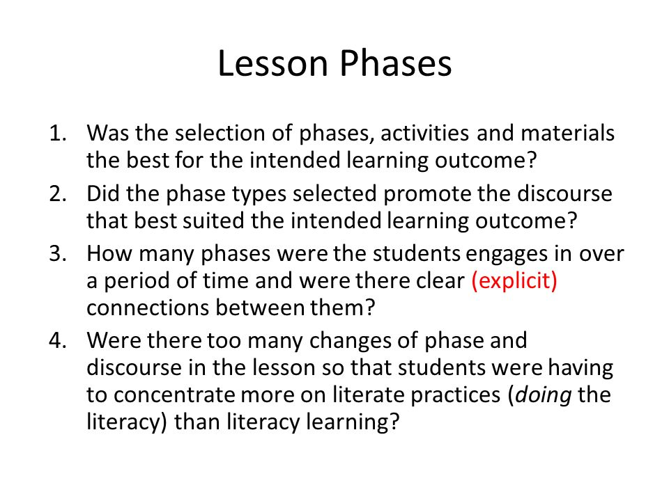 Lesson Phases 1.Was the selection of phases, activities and materials the best for the intended learning outcome.