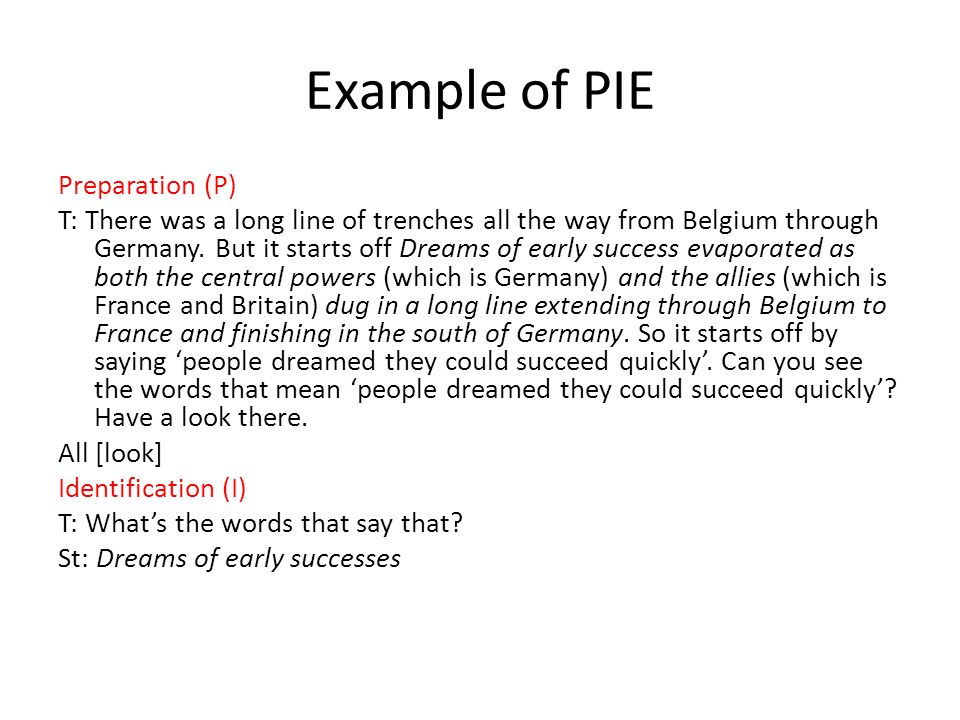 Example of PIE Preparation (P) T: There was a long line of trenches all the way from Belgium through Germany.