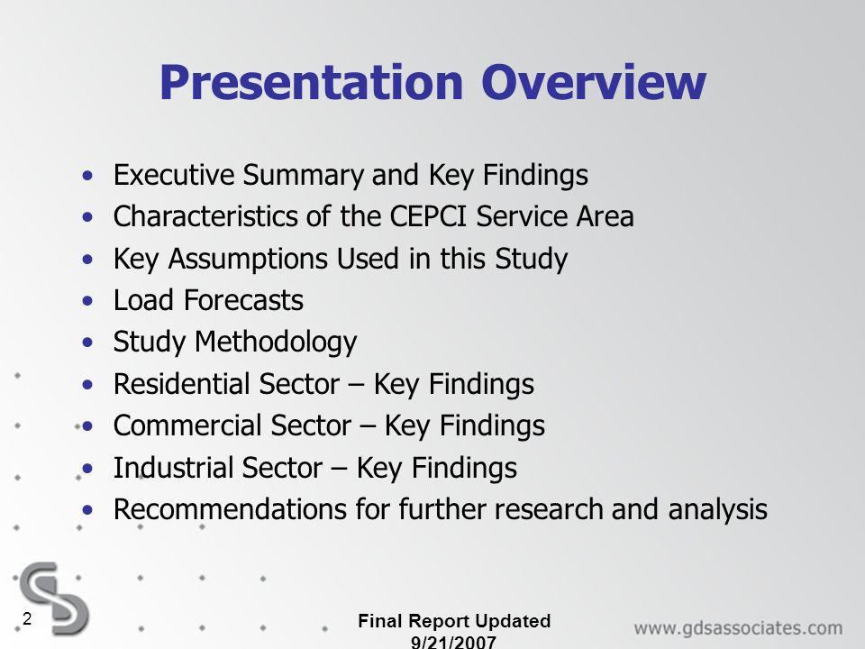 Final Report Updated 9/21/2007 2 Presentation Overview Executive Summary and Key Findings Characteristics of the CEPCI Service Area Key Assumptions Used in this Study Load Forecasts Study Methodology Residential Sector – Key Findings Commercial Sector – Key Findings Industrial Sector – Key Findings Recommendations for further research and analysis