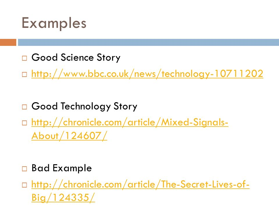 Examples Good Science Story   Good Technology Story   About/124607/   About/124607/ Bad Example   Big/124335/   Big/124335/