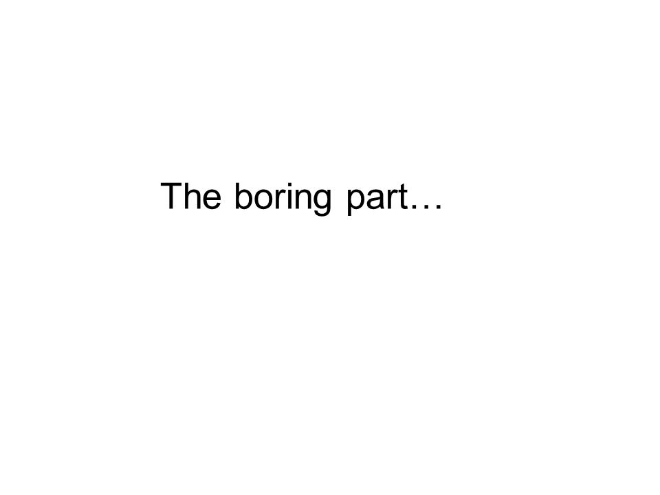 The boring part…