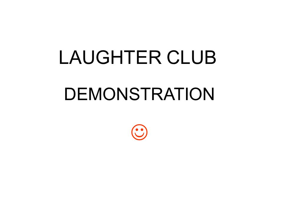 LAUGHTER CLUB DEMONSTRATION