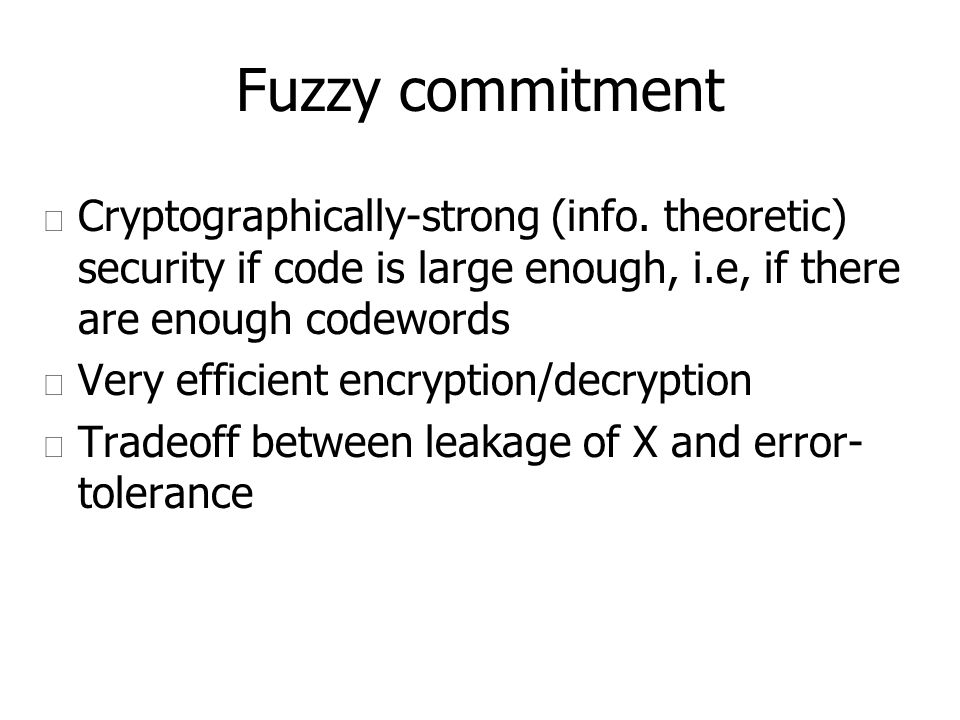 Fuzzy commitment u Cryptographically-strong (info.