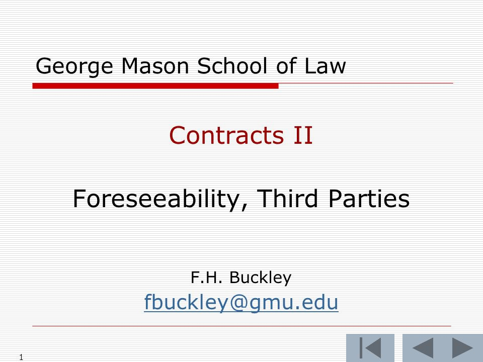 1 George Mason School of Law Contracts II Foreseeability, Third Parties F.H.