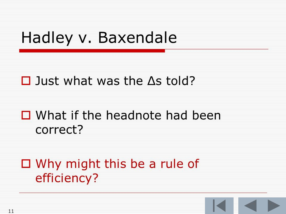 Hadley v. Baxendale 11 Just what was the Δs told.