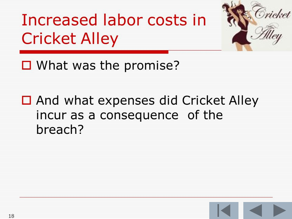 Increased labor costs in Cricket Alley What was the promise.