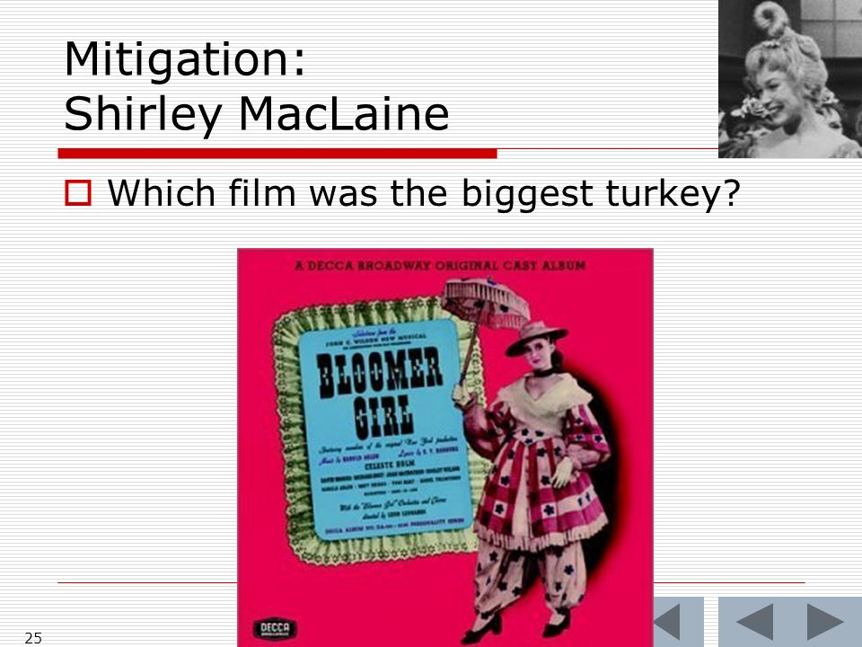 Mitigation: Shirley MacLaine Which film was the biggest turkey 25