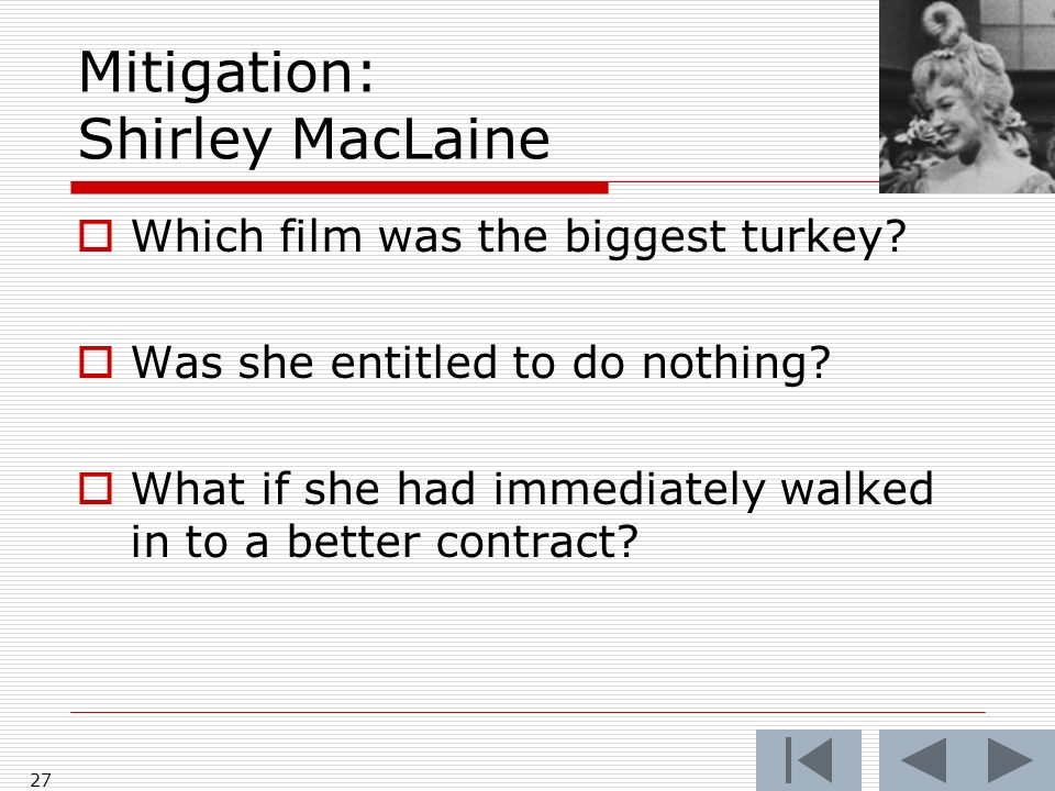 Mitigation: Shirley MacLaine Which film was the biggest turkey.