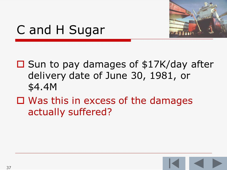 C and H Sugar Sun to pay damages of $17K/day after delivery date of June 30, 1981, or $4.4M Was this in excess of the damages actually suffered.
