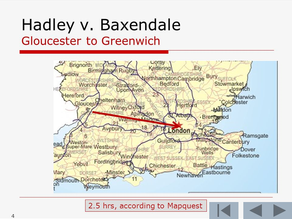 Hadley v. Baxendale Gloucester to Greenwich hrs, according to Mapquest