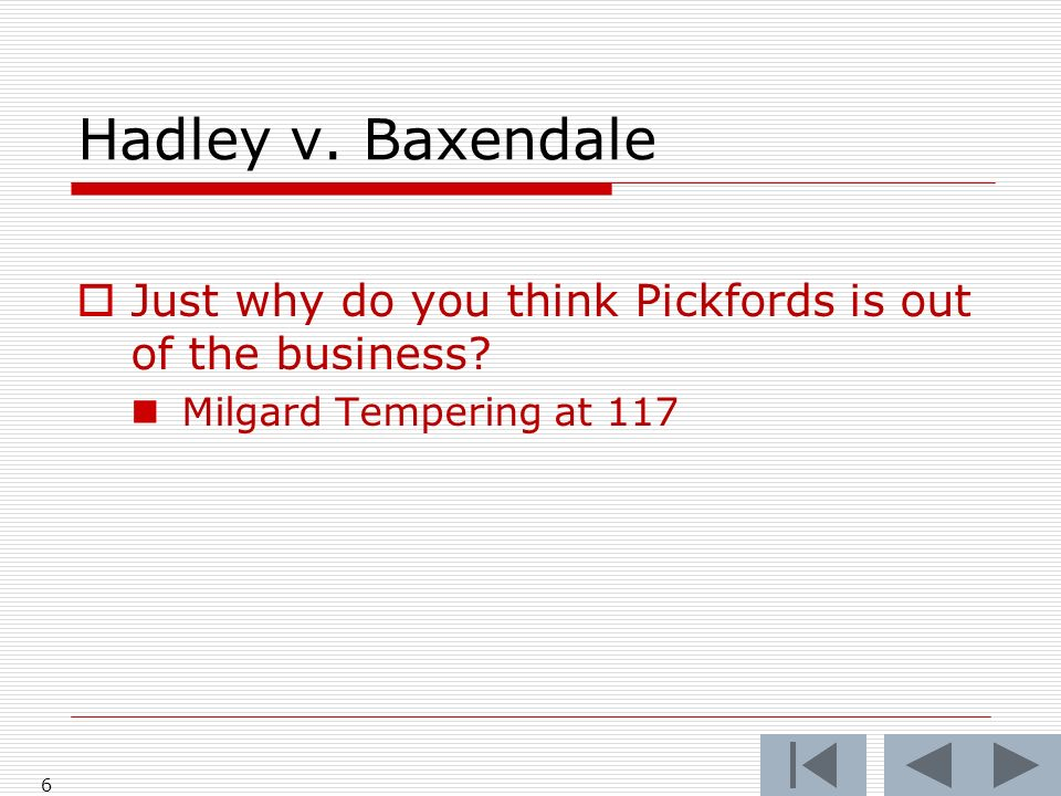 Hadley v. Baxendale 6 Just why do you think Pickfords is out of the business.