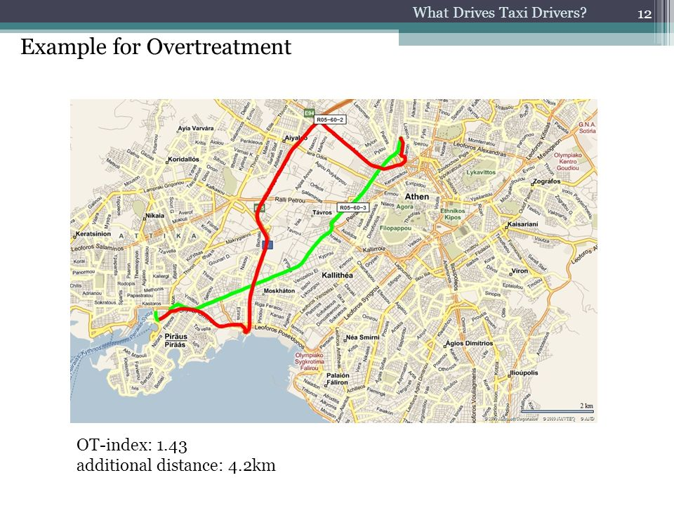 What Drives Taxi Drivers 12 Example for Overtreatment OT-index: 1.43 additional distance: 4.2km