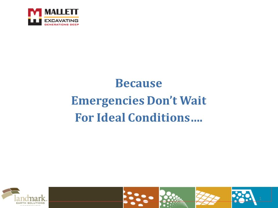 1 Because Emergencies Dont Wait For Ideal Conditions….