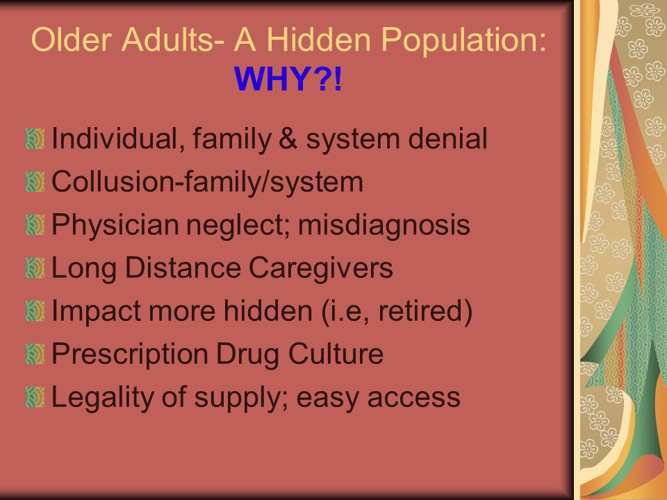 Older Adults- A Hidden Population: WHY .