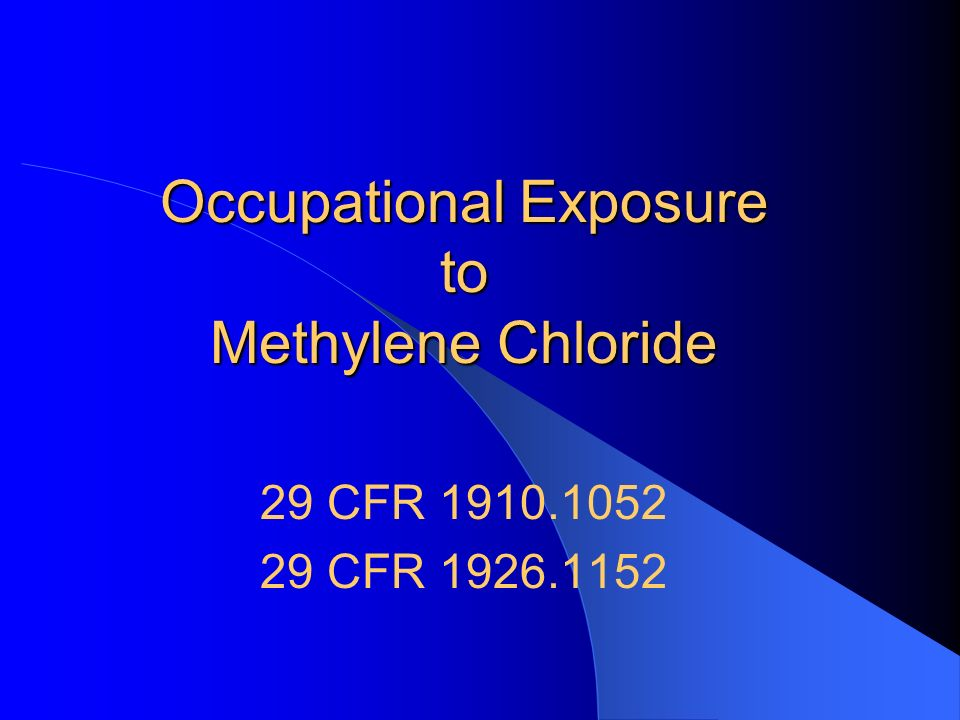 Occupational Exposure to Methylene Chloride 29 CFR CFR