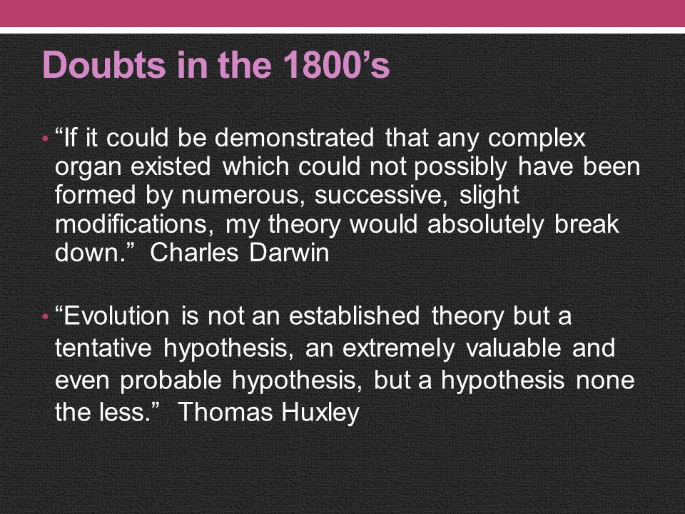 Charles Darwin An Agnostic Wrote Origin of Species in 1859 About the Theory of (Macro) Evolution Change thru random variations Darwin nevertheless had doubts