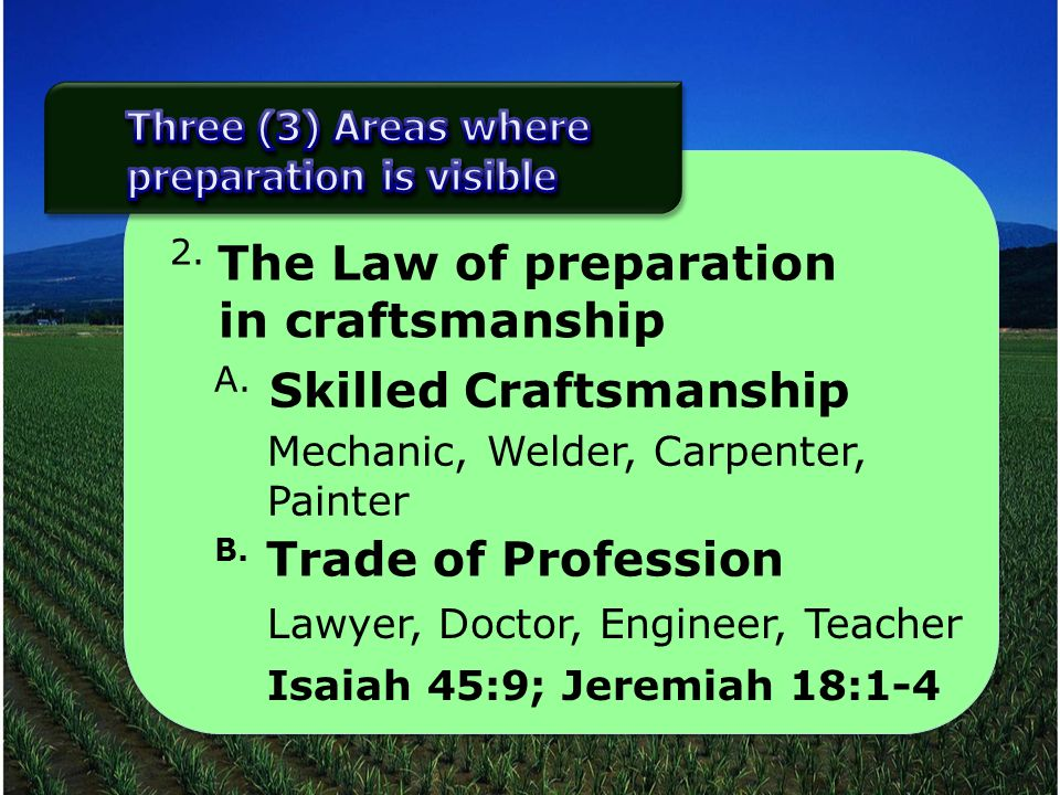 2. The Law of preparation in craftsmanship A.