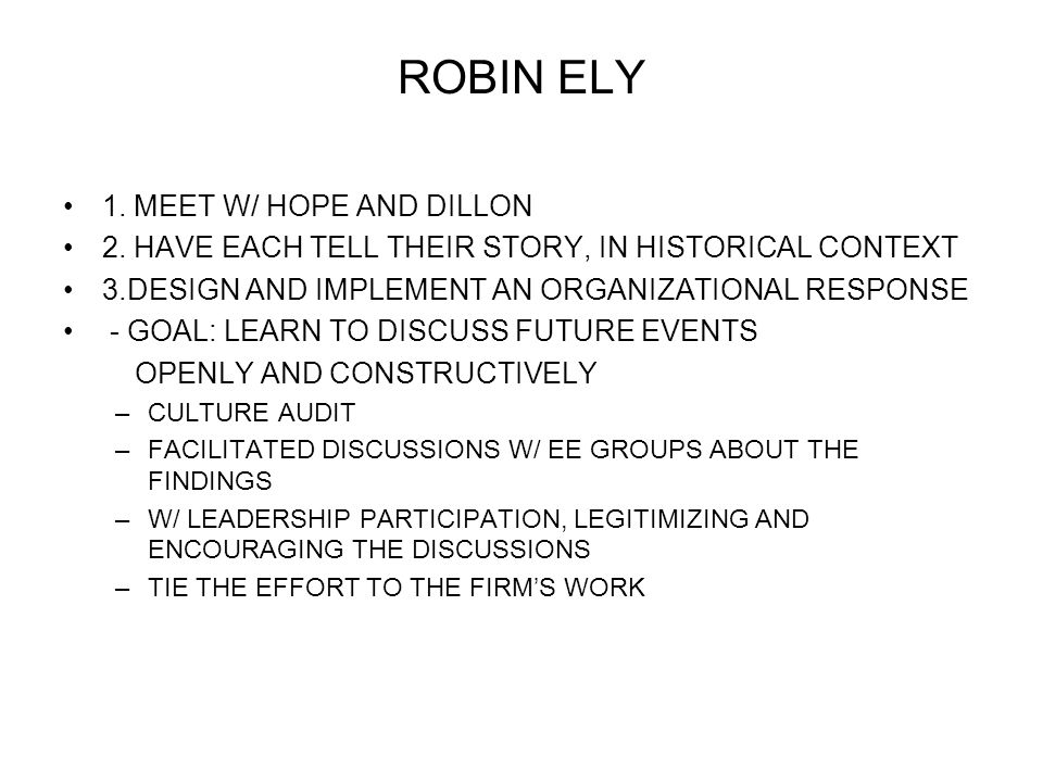 ROBIN ELY 1. MEET W/ HOPE AND DILLON 2.