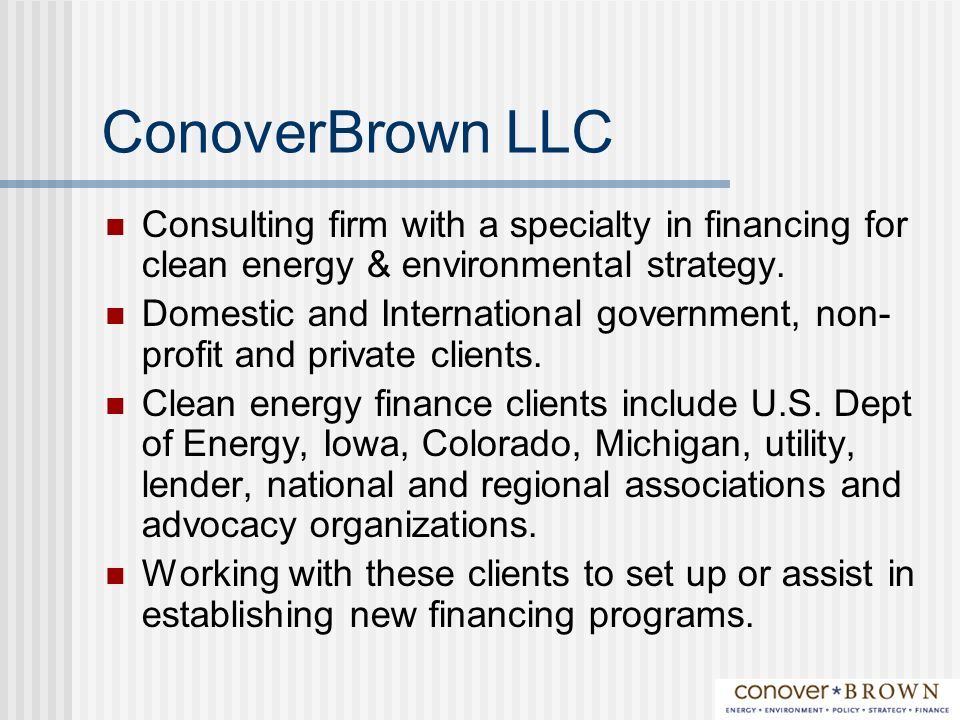 ConoverBrown LLC Consulting firm with a specialty in financing for clean energy & environmental strategy.