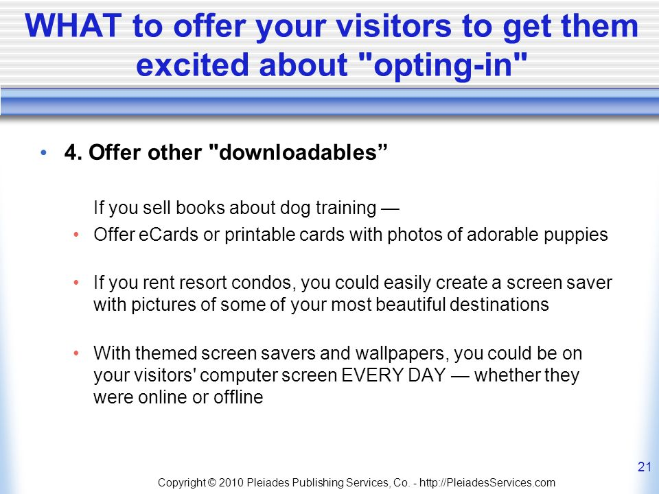 WHAT to offer your visitors to get them excited about opting-in 4.