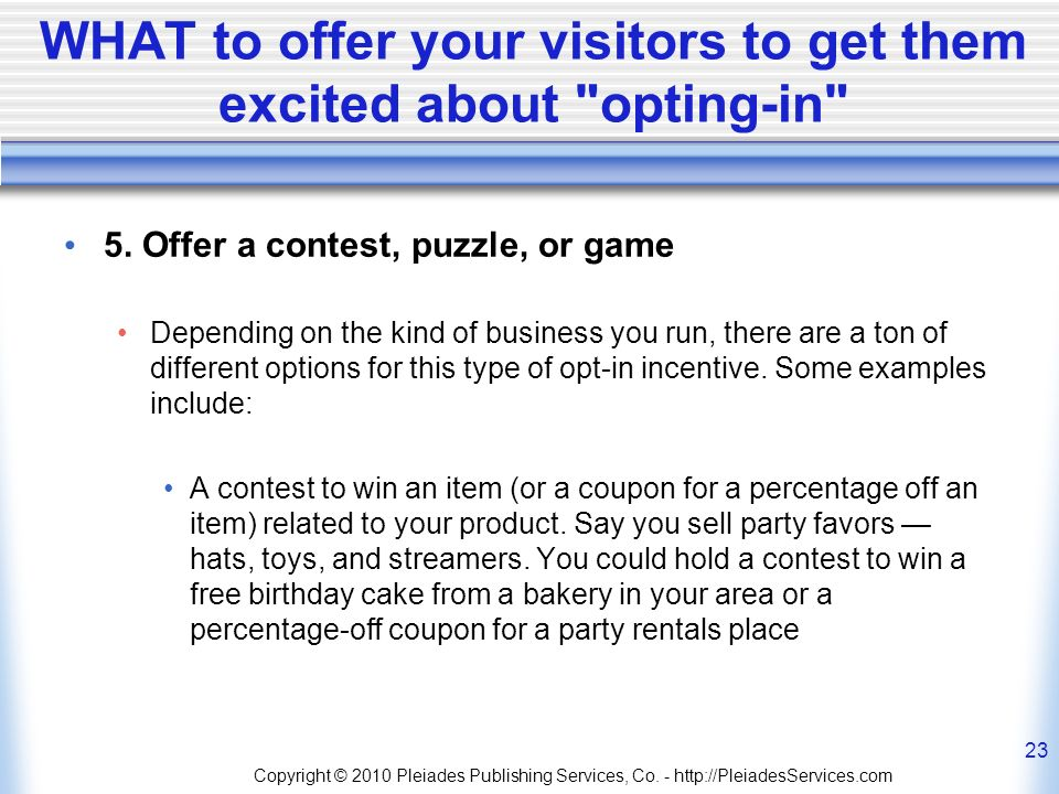 WHAT to offer your visitors to get them excited about opting-in 5.