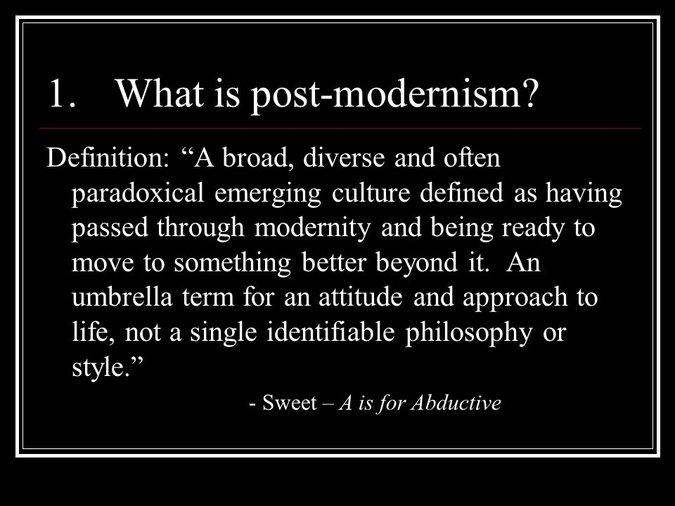 1.What is post-modernism.