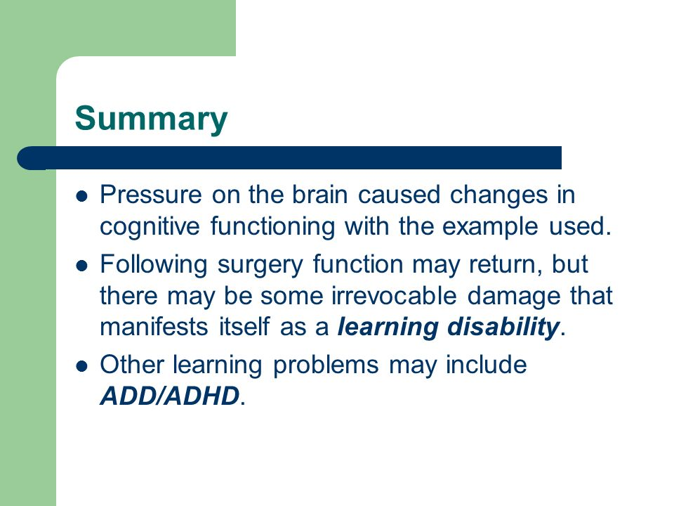 Summary Pressure on the brain caused changes in cognitive functioning with the example used.