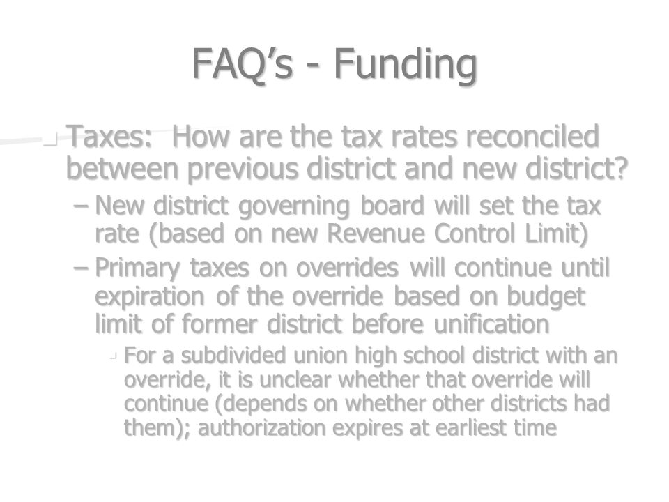 FAQs - Funding Taxes: How are the tax rates reconciled between previous district and new district.