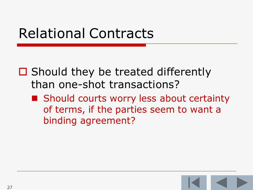 Relational Contracts Should they be treated differently than one-shot transactions.