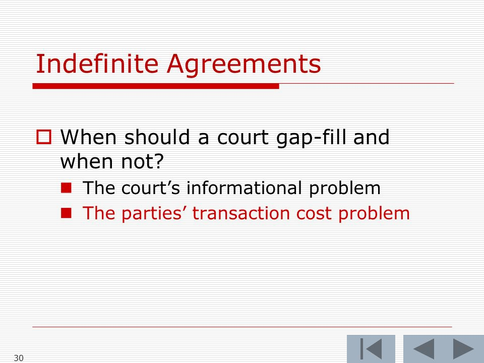 Indefinite Agreements When should a court gap-fill and when not.
