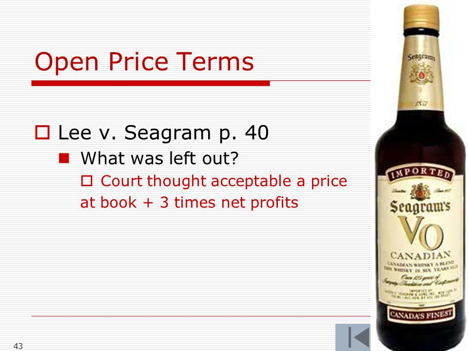 Open Price Terms Lee v. Seagram p. 40 What was left out.