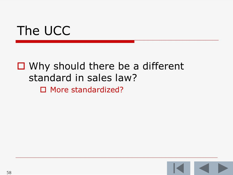 The UCC Why should there be a different standard in sales law More standardized 58