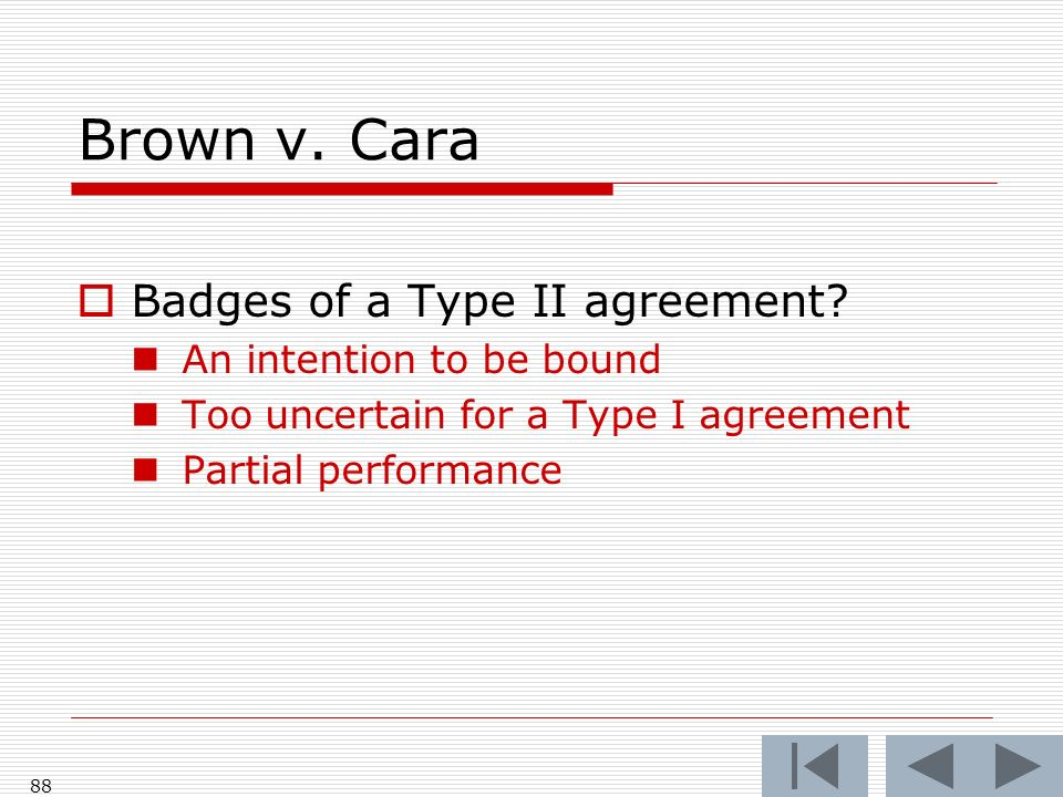 Brown v. Cara Badges of a Type II agreement.