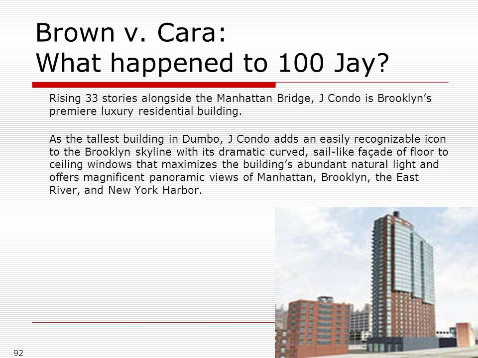 Brown v. Cara: What happened to 100 Jay.
