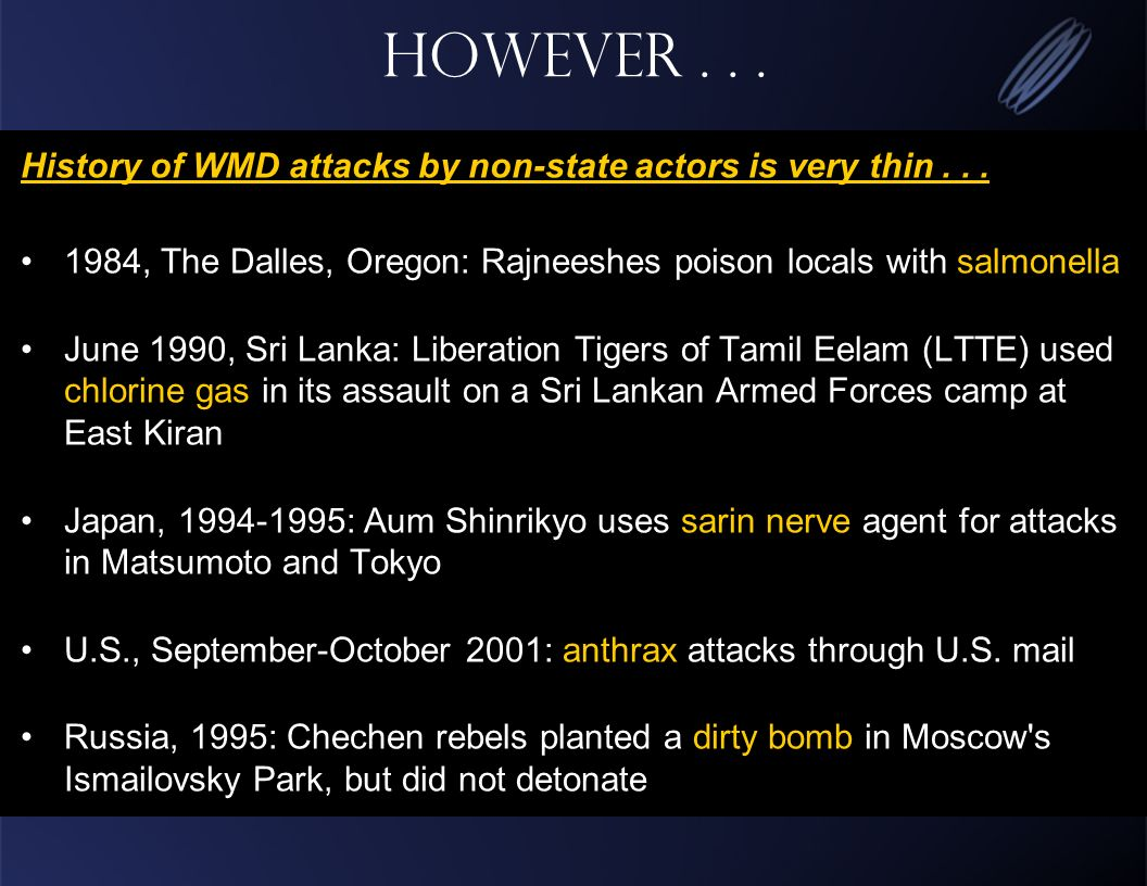 However... History of WMD attacks by non-state actors is very thin...