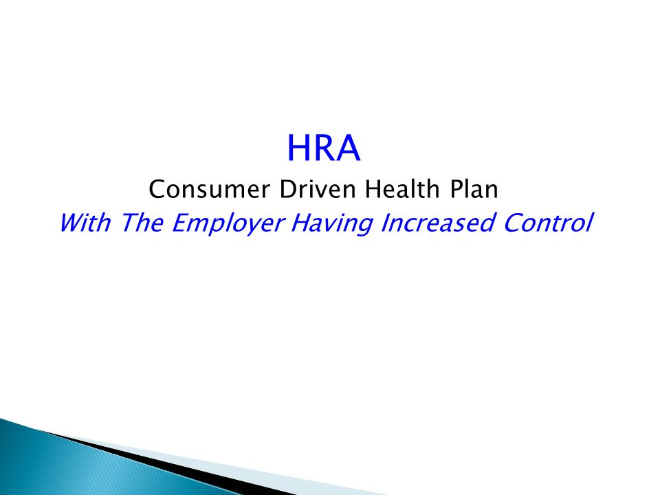 HRA Consumer Driven Health Plan With The Employer Having Increased Control